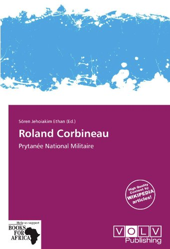 9786138687238: Roland Corbineau: Prytan�e National Militaire