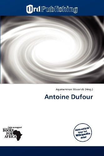 9786138796022: Antoine Dufour (German Edition)