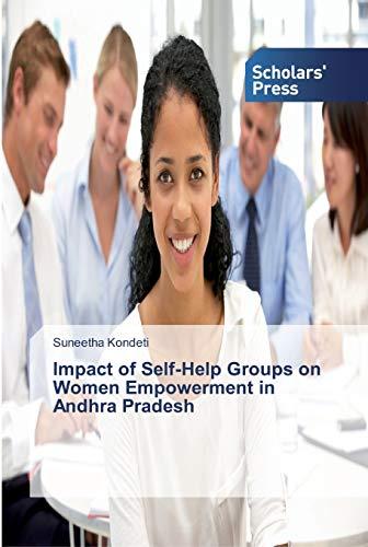 Impact of Self-Help Groups on Women Empowerment: Suneetha Kondeti