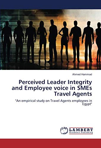 Perceived Leader Integrity and Employee voice in SMEs Travel Agents: Ahmed Hammad