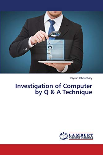 Investigation of Computer by Q & A: Piyush Choudhary