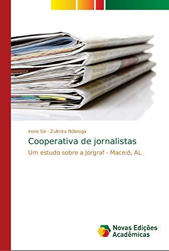 Cooperativa de jornalistas : Um estudo sobre a Jorgraf - Maceió, AL - Irene Sá