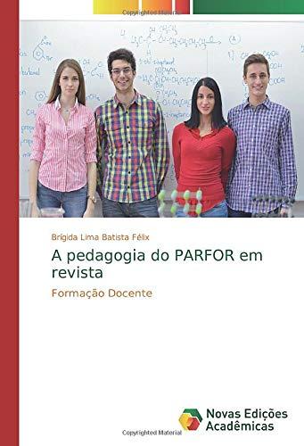 A pedagogia do PARFOR em revista: Formação: Brígida Lima Batista