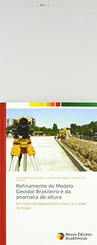 Refinamento do Modelo Geoidal Brasileiro e da anomalia de altura : Por meio de Geoestatística para a cidade de Itaqui - Samuel Tarso da Silva
