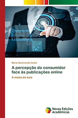 A percepção do consumidor face às publicações online - Maria Nascimento Cunha