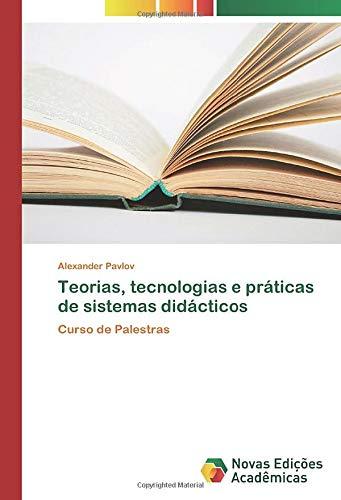 Teorias, tecnologias e práticas de sistemas didácticos: Curso de Palestras