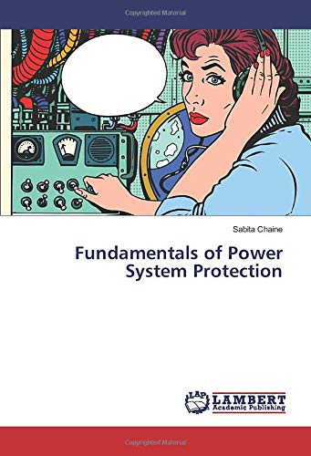 Fundamentals of Power System Protection: Sabita Chaine