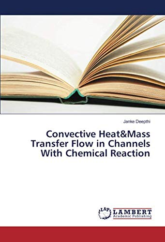 Convective Heat&Mass Transfer Flow in Channels With: Janke Deepthi