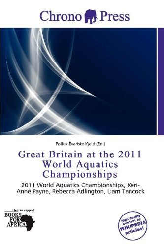 Great Britain at the 2011 World Aquatics Championships (Paperback)
