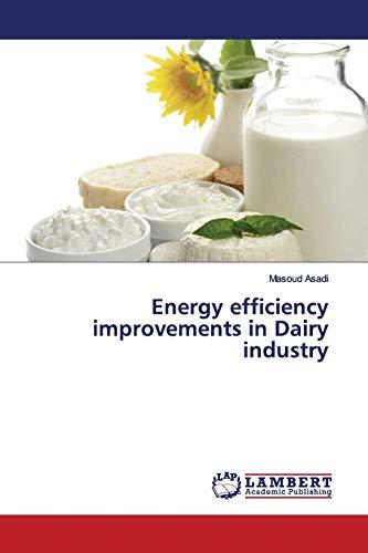 Energy efficiency improvements in Dairy industry: Masoud Asadi
