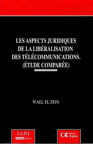 9786144170663: Les aspects juridiques de la lib�ralisation des t�l�communications (�tude compar�e)