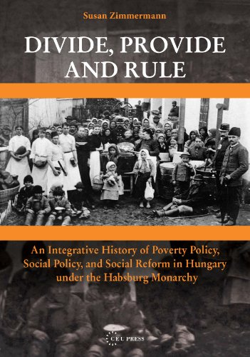 9786155053191: Divide, Provide and Rule - An Integrative History of Poverty Policy, Social Reform, and Social Policy in Hungary under the Habsburg Monarchy