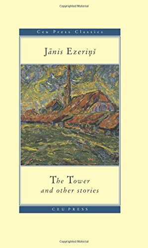 The Tower and Other Stories (Central European: Janis Ezerins