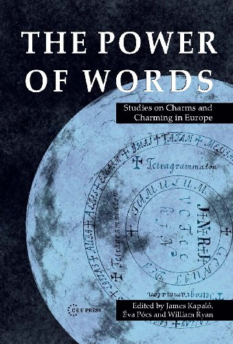 9786155225109: The Power of Words: Studies on Charms and Charming in Europe