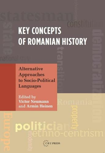 9786155225161: Key-concepts of Romanian History: Alternative Approaches to Socio-political Languages