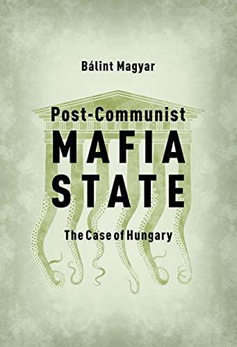 9786155513541: Post-Communist Mafia State: The Case of Hungary