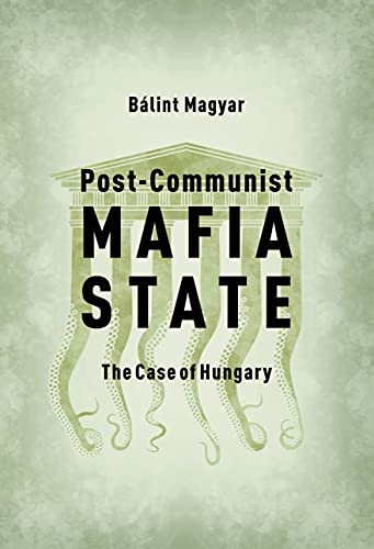 9786155513541: Post-Communist Mafia State: The Case of Hungary