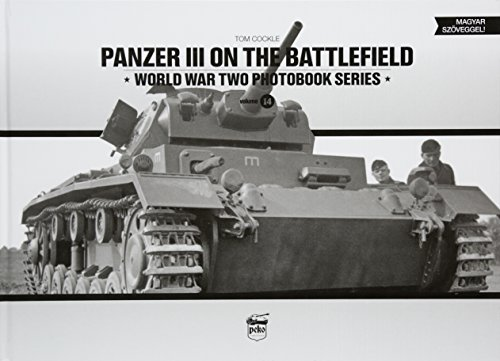 9786155583063: Panzer III on the battlefield (World War Two Photobook Series)