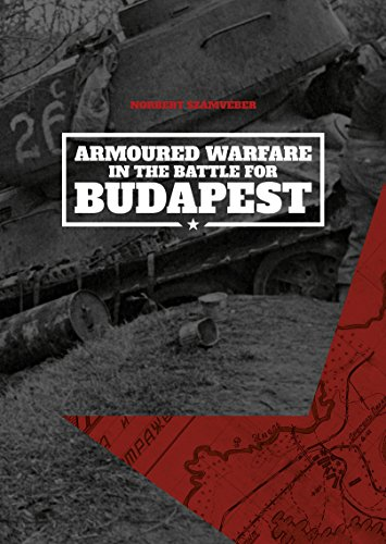 9786155583094: Armoured Warfare in the Battle for Budapest: 29 October 1944-1 January 1945