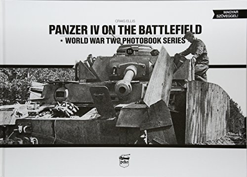 9786158007214: Panzer IV on the Battlefield, Volume 1 (World War Two Photobook Series)