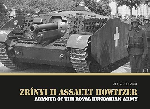 Zrínyi II assault howitzer: Armour of the Royal Hungarian Army: Attila Bonhardt