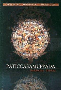 9786160303113: Paticcasamuppada Practical Dependent Origination : Paticcasamuppada is a profound teaching