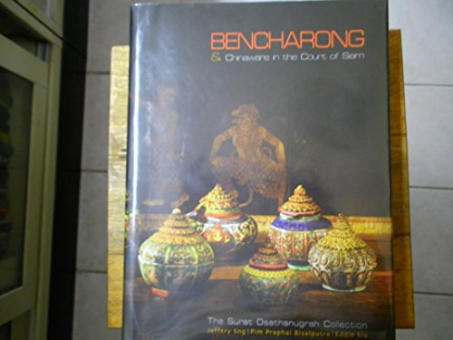 9786162070693: Bencharong & Chinaware in the Court of Siam