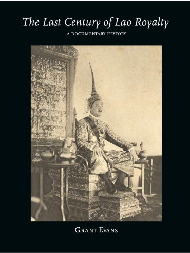 9786162150081: The Last Century of Lao Royalty: A Documentary History