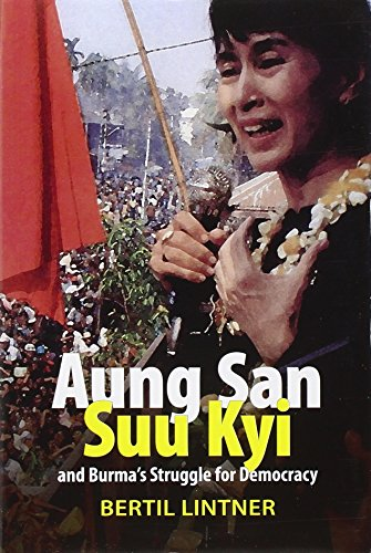 Aung San Suu Kyi and Burma's Struggle for Democracy: Lintner, Bertil
