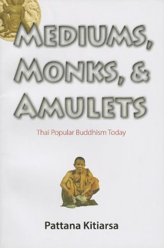 9786162150494: Mediums, Monks, and Amulets: Thai Popular Buddhism Today