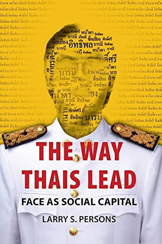 The Way Thais Lead: Face as Social Capital: Persons, Larry