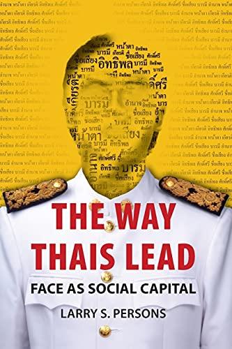 9786162151163: The Way Thais Lead: Face as Social Capital