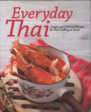 9786162845369: Everyday Thai:(4 Color) Simple and Delicious Recipes for Thai Cooking At Home