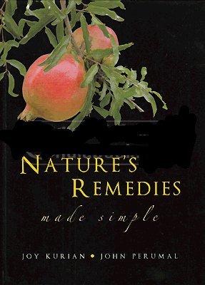 NATURE'S REMEDIES MADE SIMPLE: Joy Kurian & John Perumal