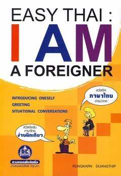 9786165111393: EASY THAI: I AM A FOREIGNER , Easy Thai is the beginning For foreigners wishing to learn and practice speaking English in Thailand as well.