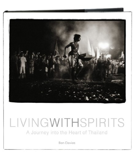 9786167277028: Living with Spirits A Journey Into the Heart of Thailand