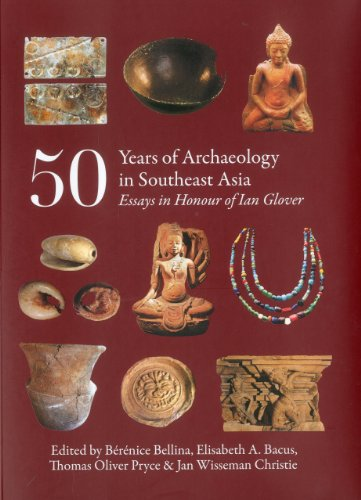 9786167339023: 50 Years of Archaeology in Southeast Asia: Essays in Honour of Ian Glover