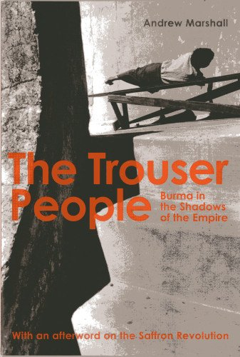 9786167339184: The Trouser People: Burma in the Shadows of the Empire