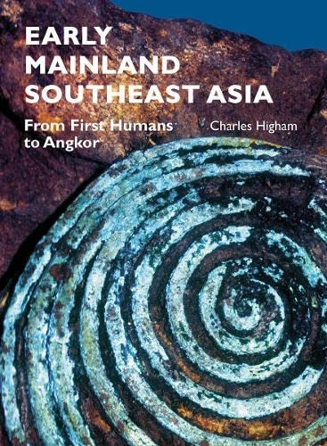 9786167339443: Early Mainland Southeast Asia: From First Humans to Angkor