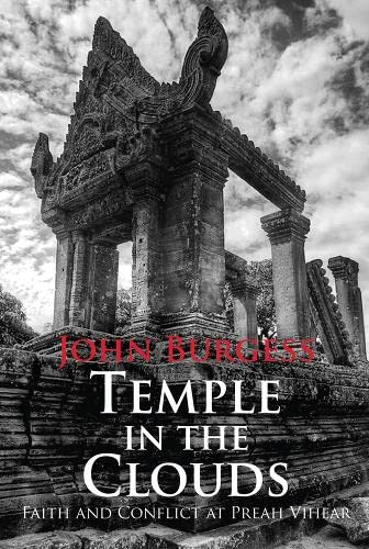 9786167339542: Temple in the Clouds: Faith and Conflict at Preah Vihear