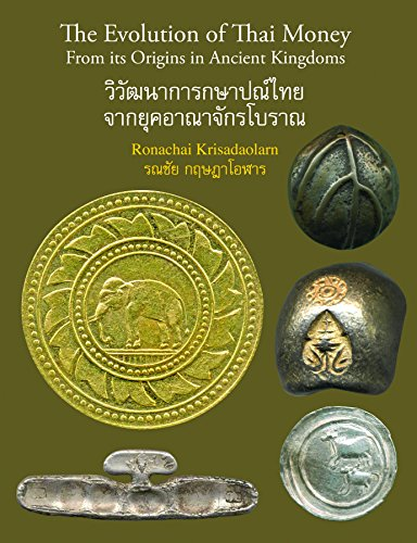 The Evolution of Thai Money: From Its Origins in Ancient Kingdoms (Hardback): Ronachai Krisadaolarn