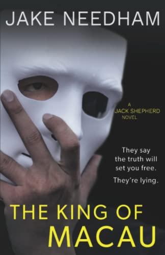 The King of Macau (The Jack Shepherd novels) (Volume 4): Jake Needham