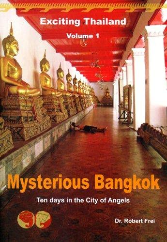 Mysterious Bangkok: Ten Days in the City: Frei, Robert