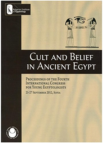 9786191524679: CULT AND BELIEF IN ANCIENT EGYPT. PROCEEDINGS OF THE FOURTH INTERNATIONAL CONGRESS FOR YOUNG EGYPTOLOGISTS, 25-27 SEPTEMBER 2012, SOFIA