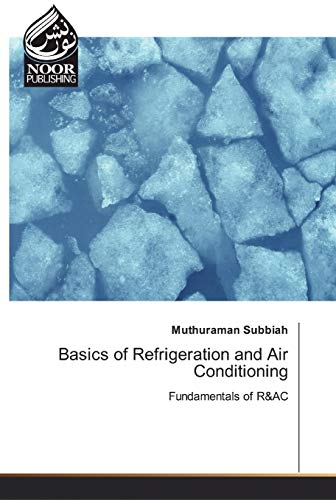 Basics of Refrigeration and Air Conditioning (Paperback): Muthuraman Subbiah