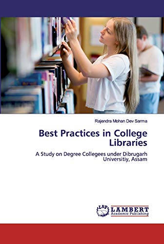 Best Practices in College Libraries (Paperback): Rajendra Mohan Dev