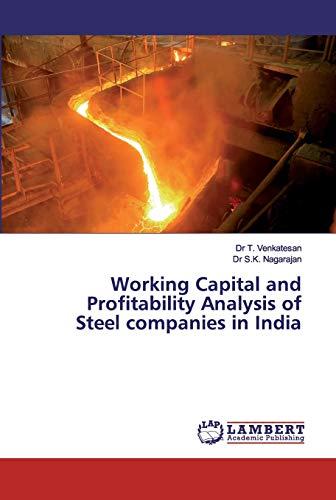 Working Capital and Profitability Analysis of Steel: Dr T Venkatesan,