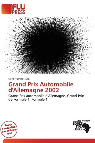 9786200376053: Grand Prix Automobile d'Allemagne 2002 (French Edition)