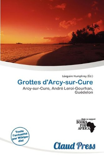 9786200419521: Grottes d'Arcy-sur-Cure (French Edition)