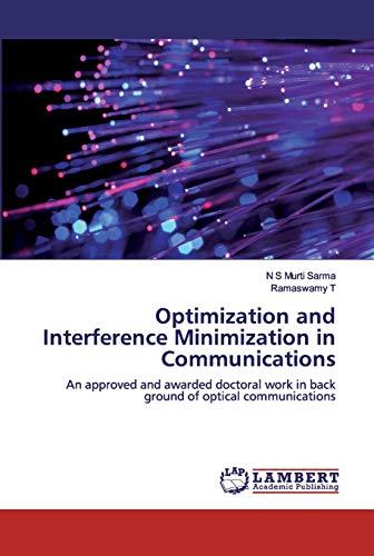 Optimization and Interference Minimization in Communications : N. S Murti